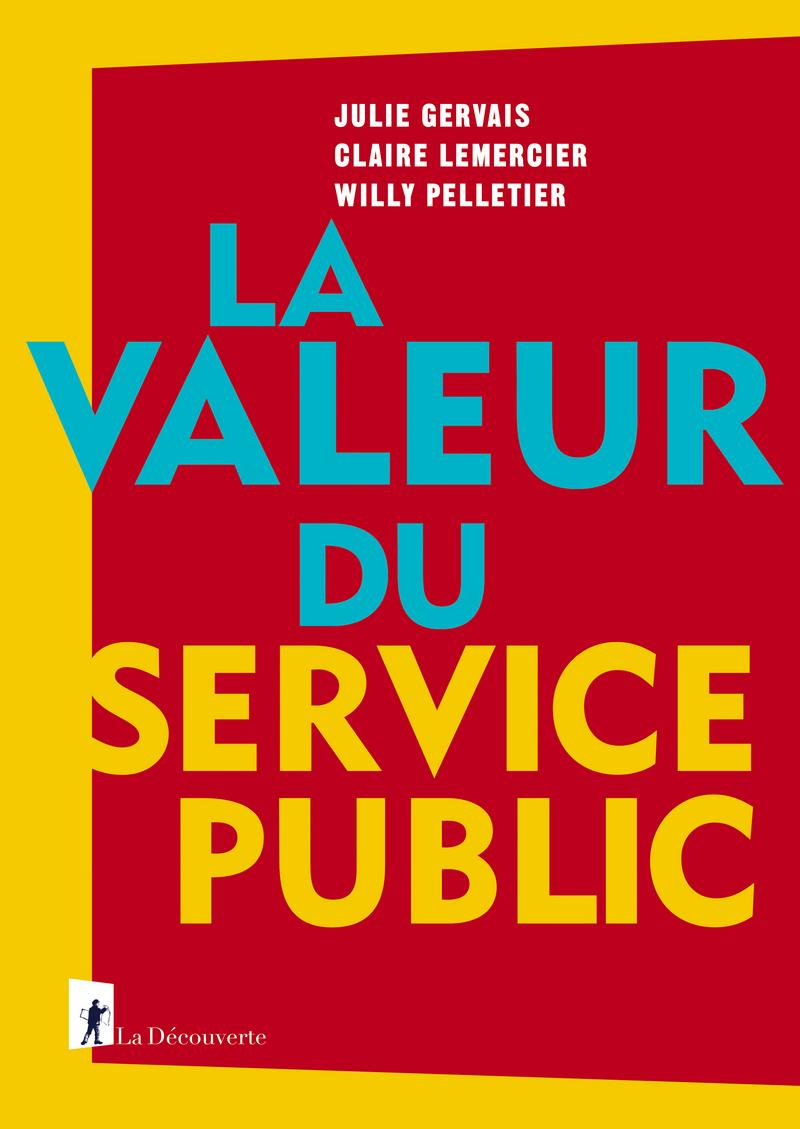 La valeur du service public - Julie GERVAIS, Claire LEMERCIER, Willy PELLETIER
