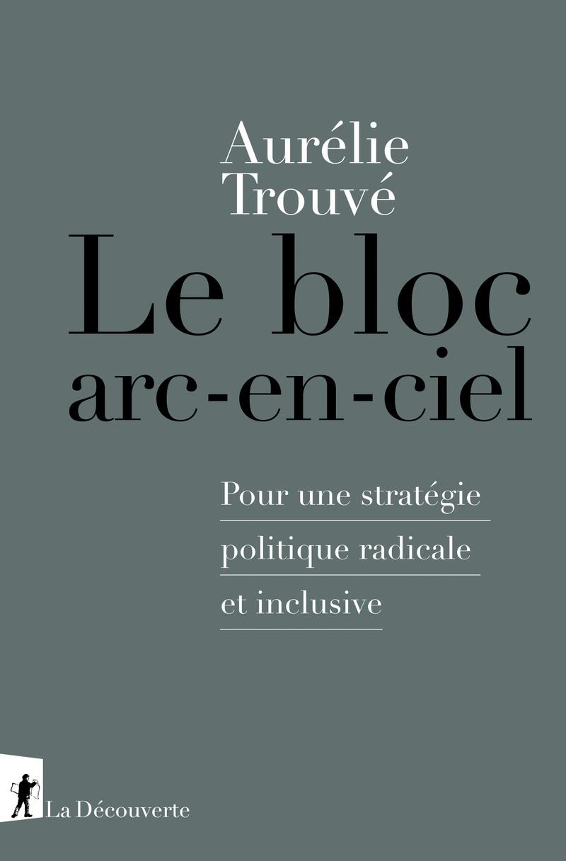 Le bloc arc-en-ciel - Aurélie TROUVÉ