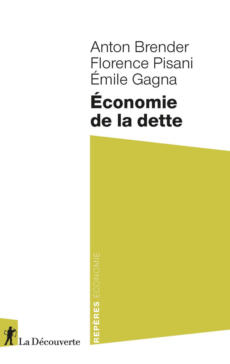 Économie de la dette - Anton BRENDER, Florence PISANI, Émile GAGNA