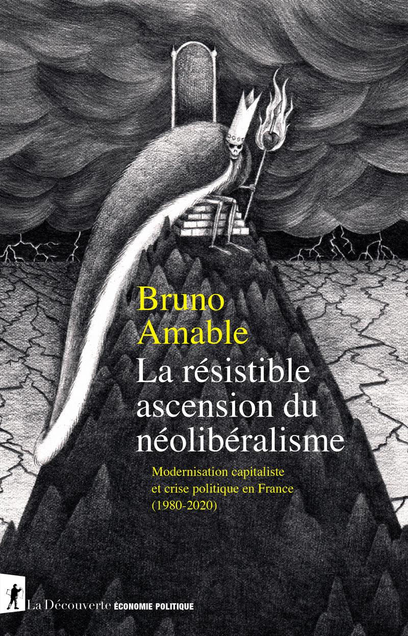 La résistible ascension du néolibéralisme - Bruno AMABLE