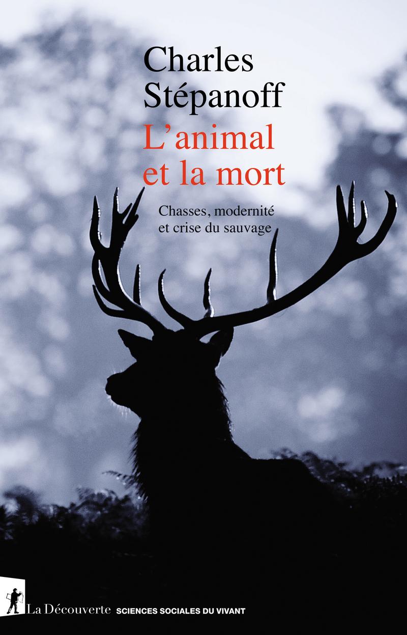 L'animal et la mort - Charles STÉPANOFF
