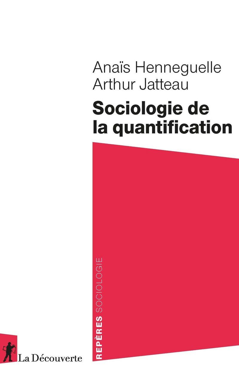 Sociologie de la quantification - Anaïs HENNEGUELLE, Arthur JATTEAU
