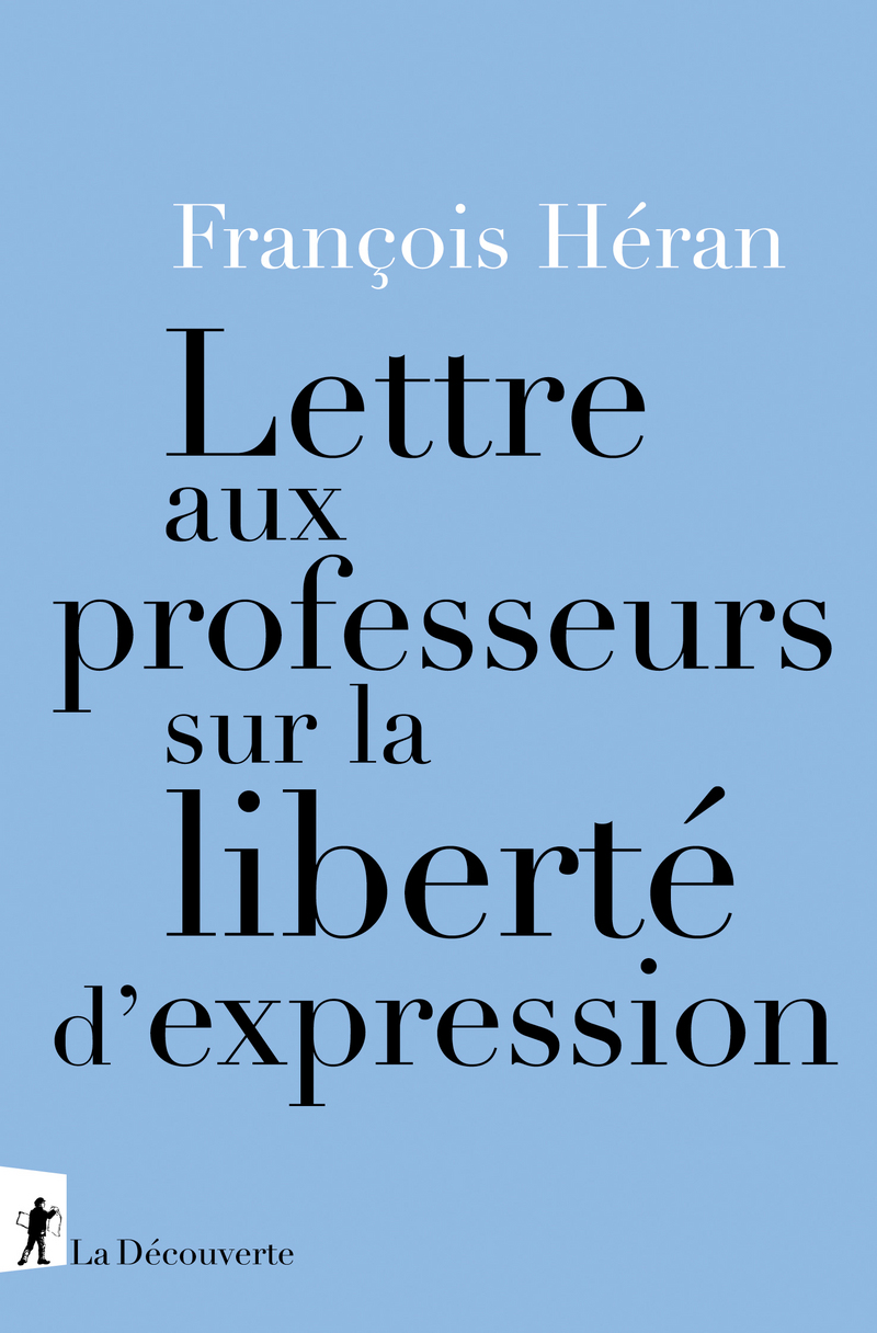 Lettre aux professeurs sur la liberté d'expression - François HÉRAN