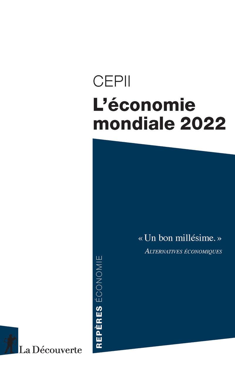 L'économie mondiale 2022 -  CEPII (CENTRE D'ÉTUDES PROSPECTIVES ET D'INFORMATIONS INTERNATIONALES)