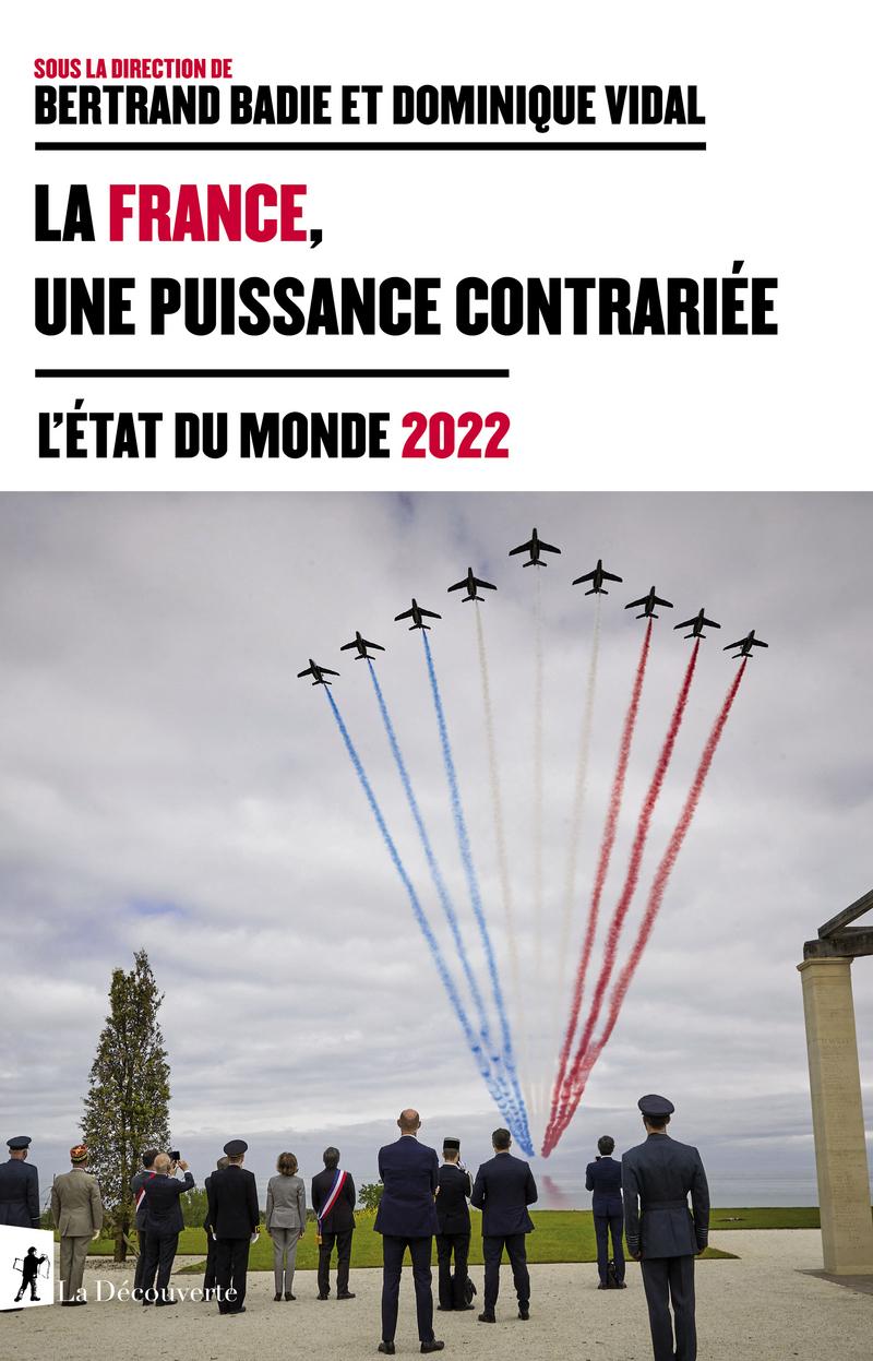 La France, une puissance contrariée - Bertrand BADIE, Dominique VIDAL