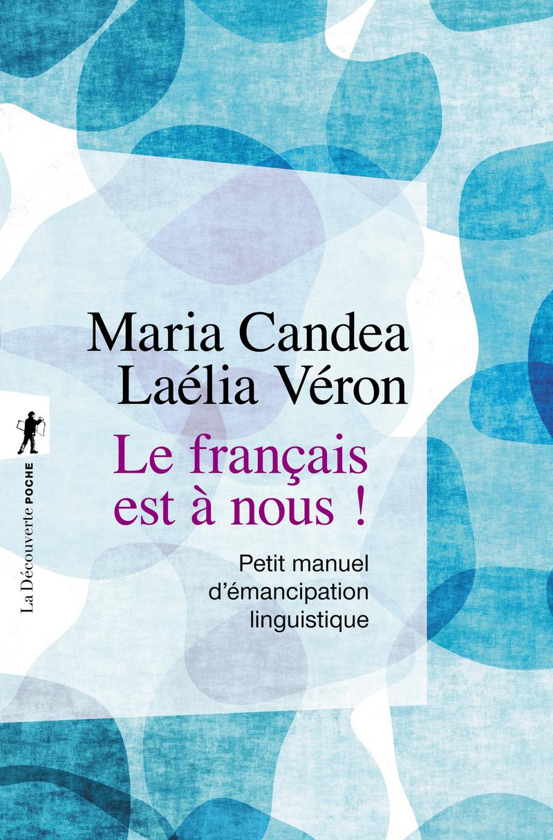 Le français est à nous ! - Maria CANDEA, Laélia VÉRON