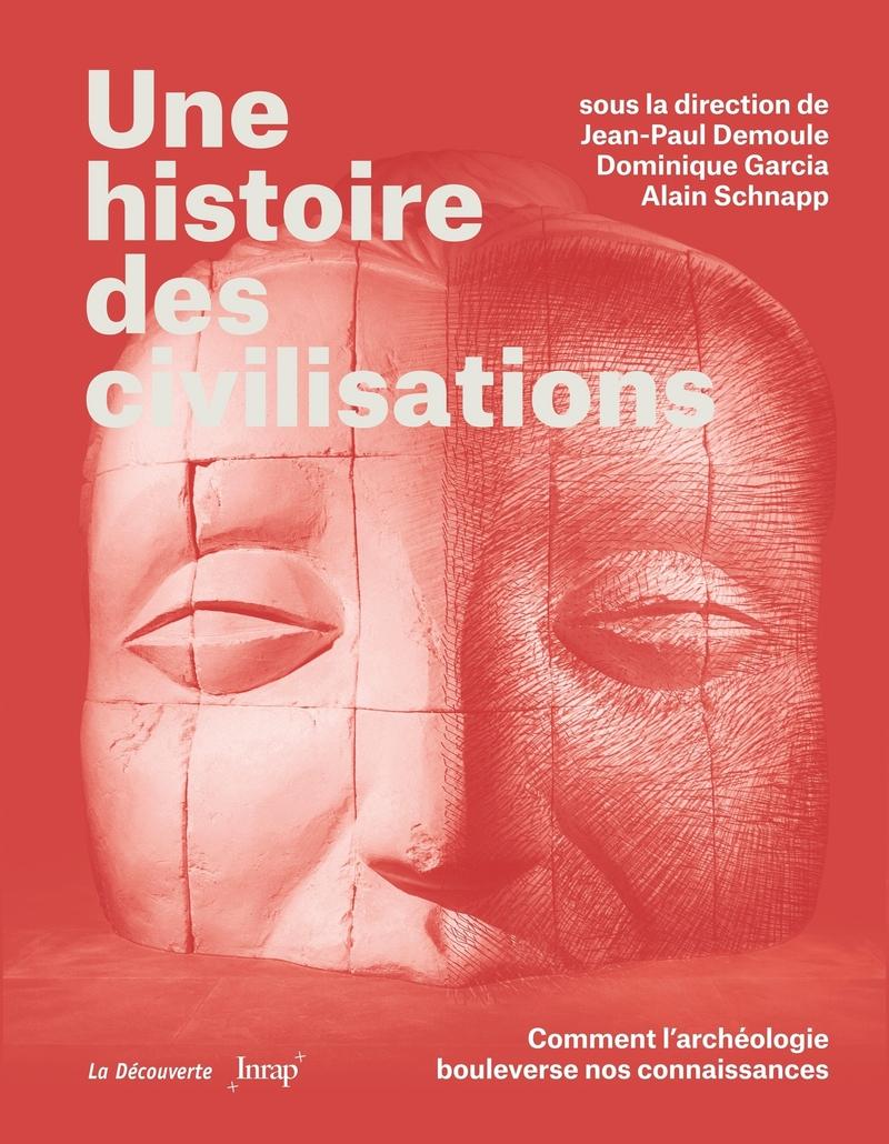 Une histoire des civilisations - Jean-Paul DEMOULE, Dominique GARCIA, Alain SCHNAPP