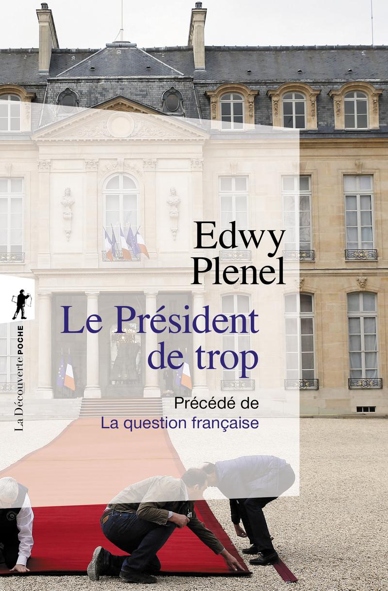 Le Président de trop - Edwy PLENEL