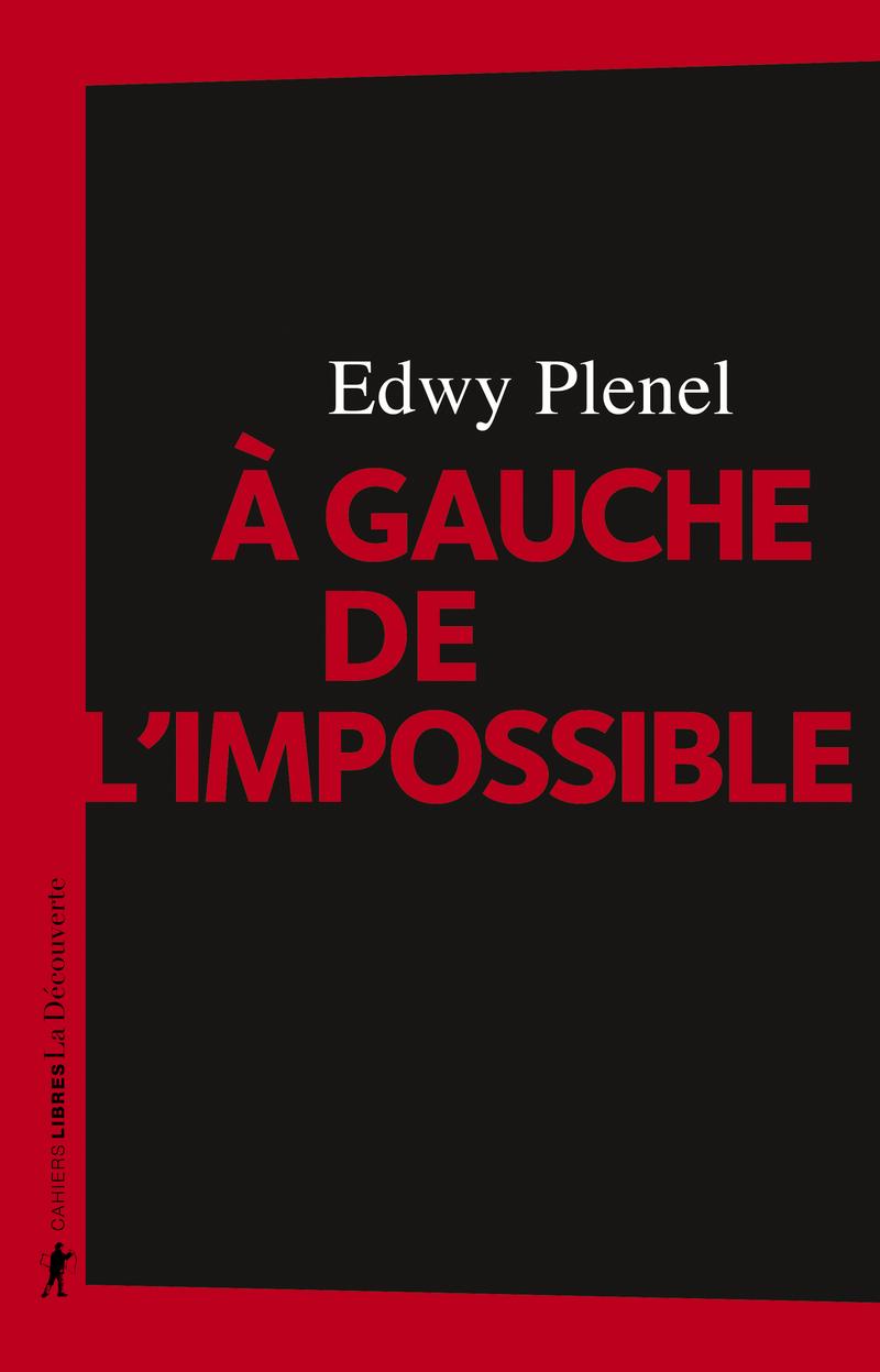 À gauche de l'impossible - Edwy PLENEL