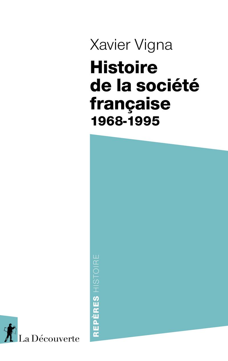 Histoire de la société française 1968-1995 - Xavier VIGNA