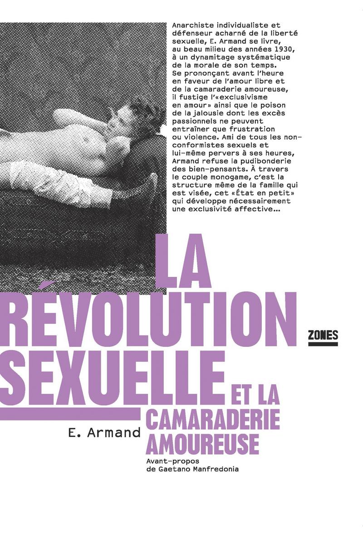 La révolution sexuelle et la camaraderie amoureuse -  E. ARMAND
