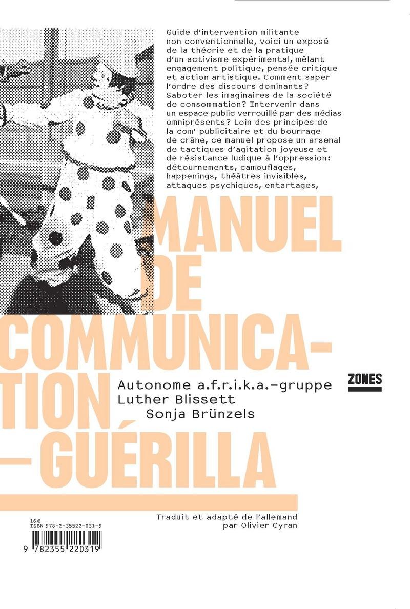 Manuel de communication-guérilla -  AUTOMONE A.F.R.I.K.A. GRUPPE, Luther BLISSETT, Sonja BRÜNZELS