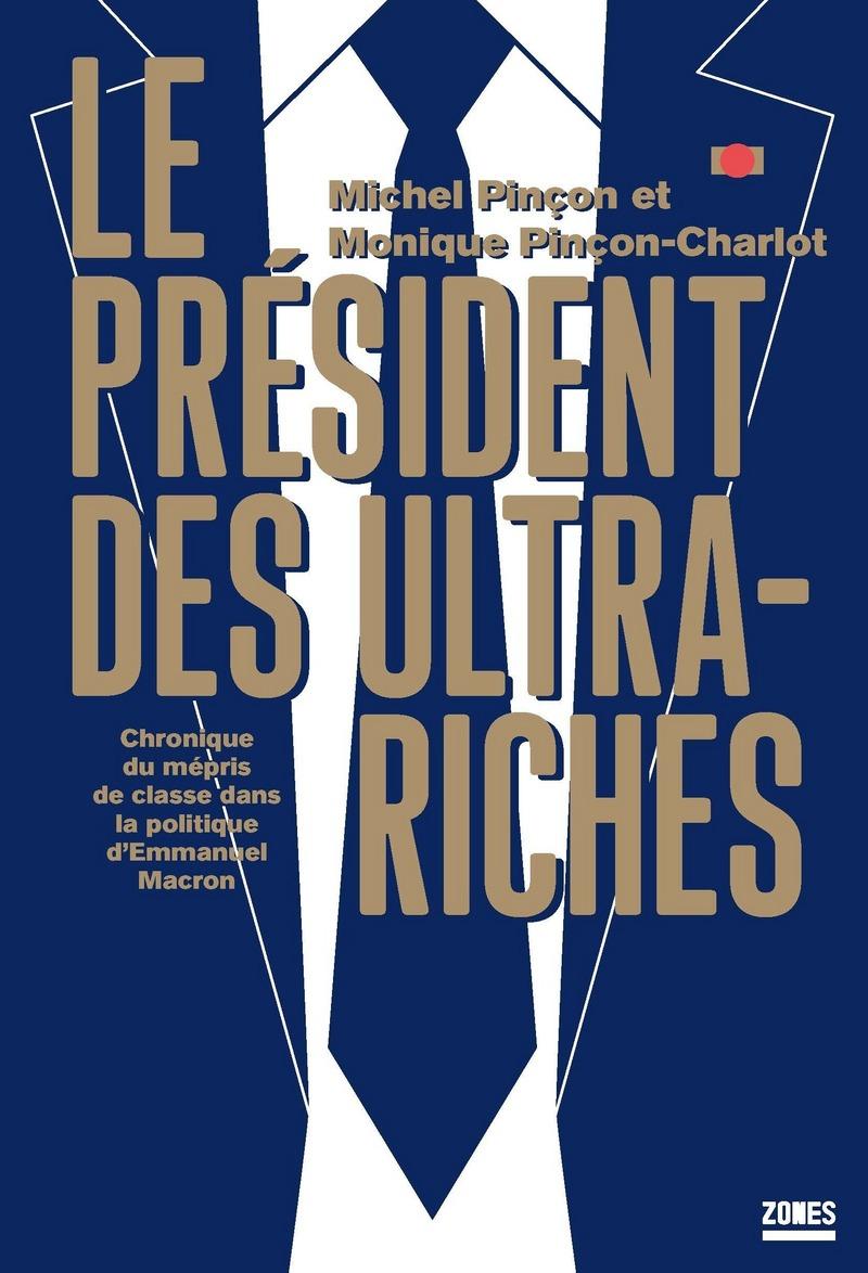 Le président des ultra-riches - Michel PINÇON, Monique PINÇON-CHARLOT