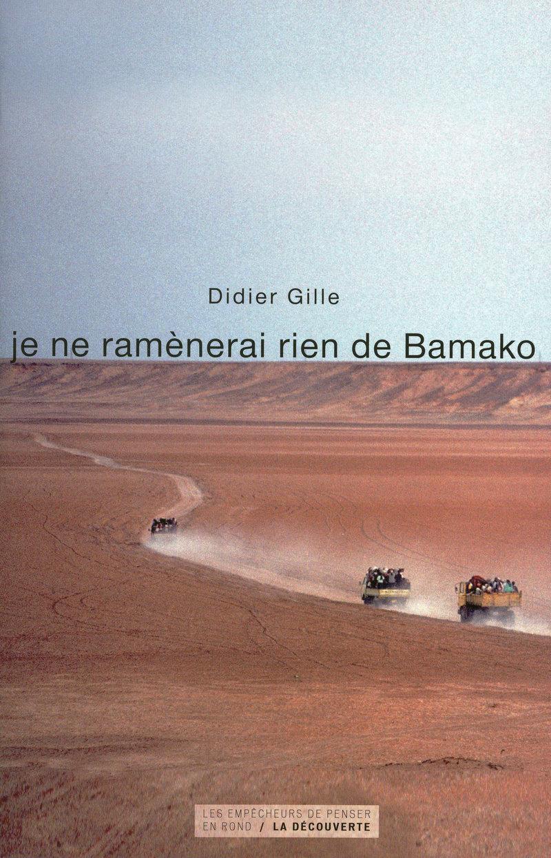 Je ne ramènerai rien de Bamako - Didier GILLE