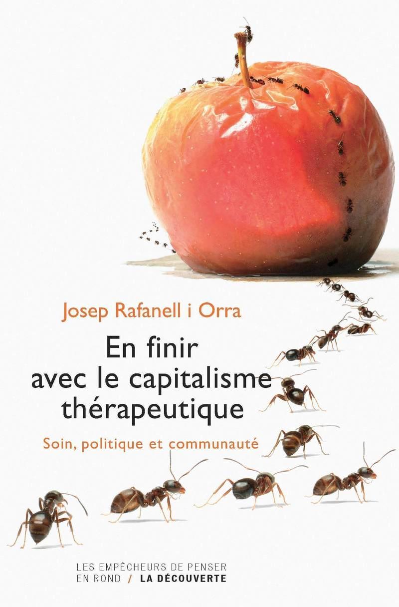 En finir avec le capitalisme thérapeutique - Josep RAFANELL I ORRA