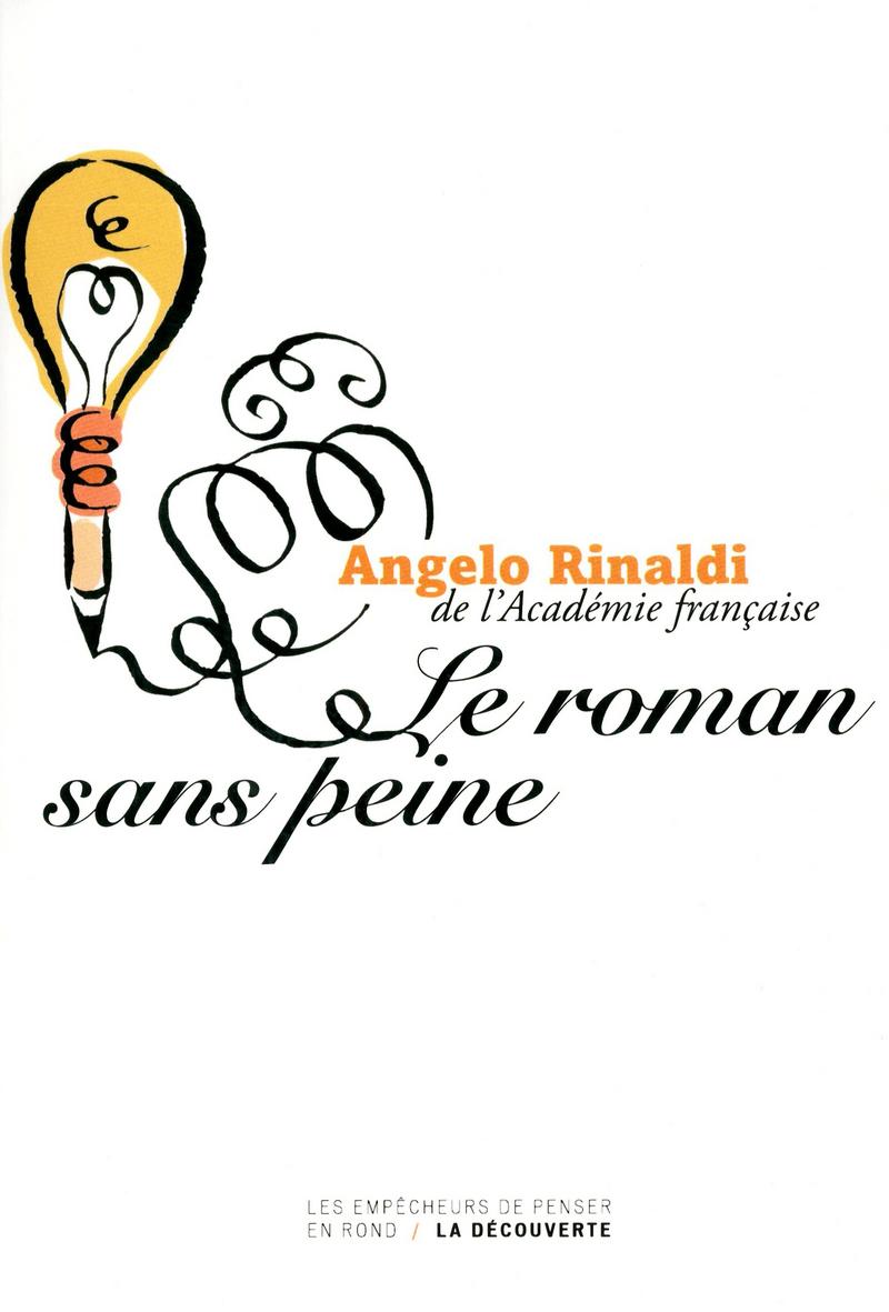 Le roman sans peine - Angelo RINALDI