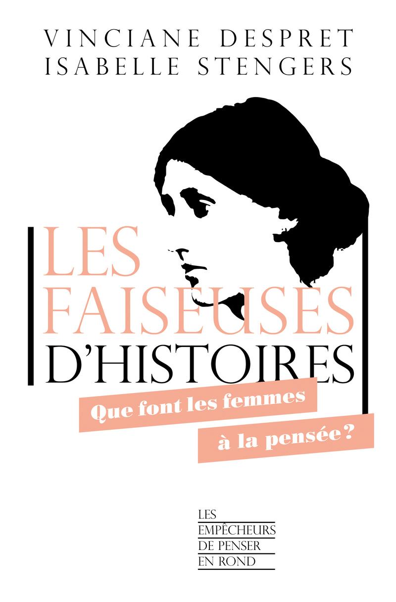 Les faiseuses d'histoires - Vinciane DESPRET, Isabelle STENGERS