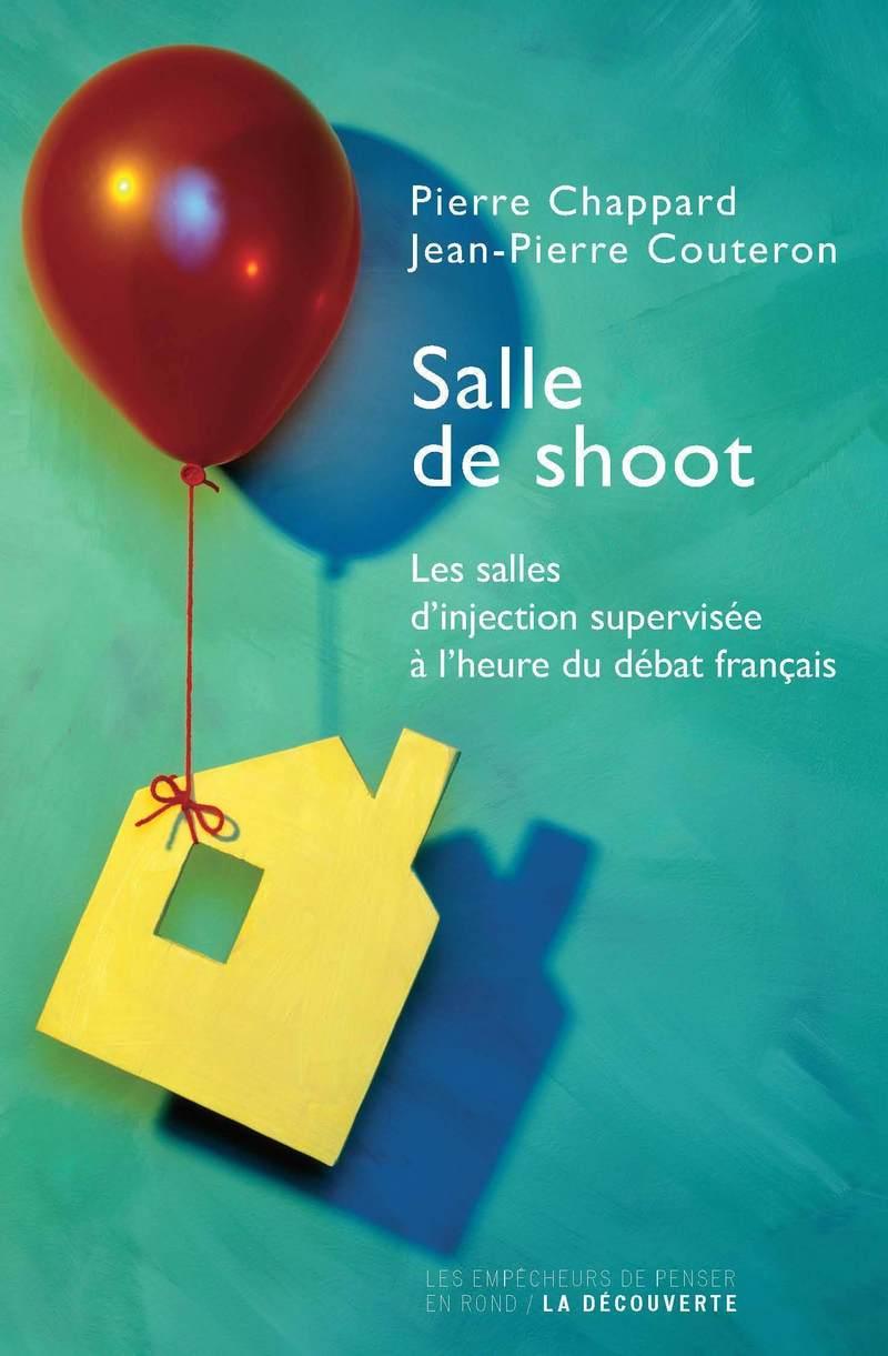 Salle de shoot - Pierre CHAPPARD, Jean-Pierre COUTERON
