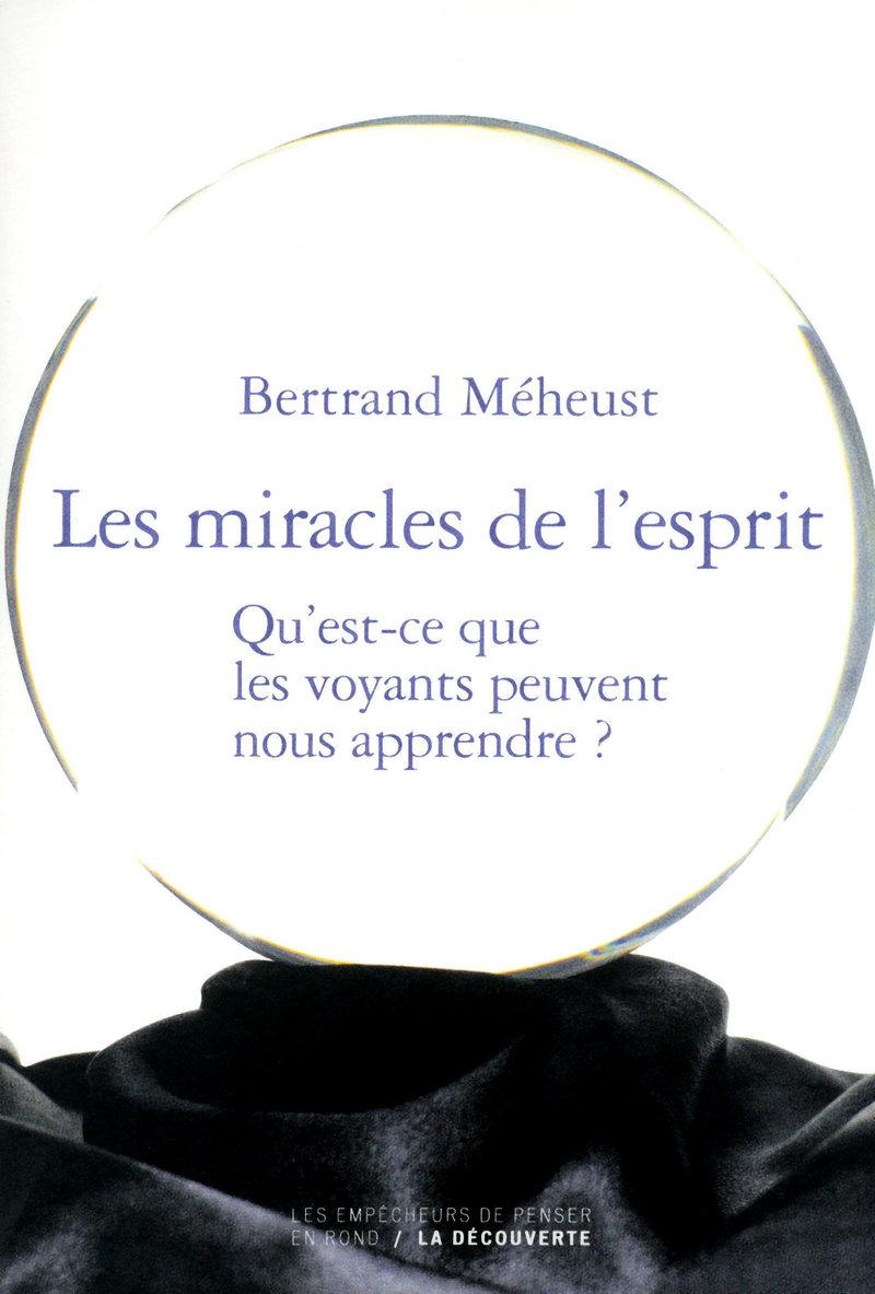 Les miracles de l'esprit - Bertrand MÉHEUST