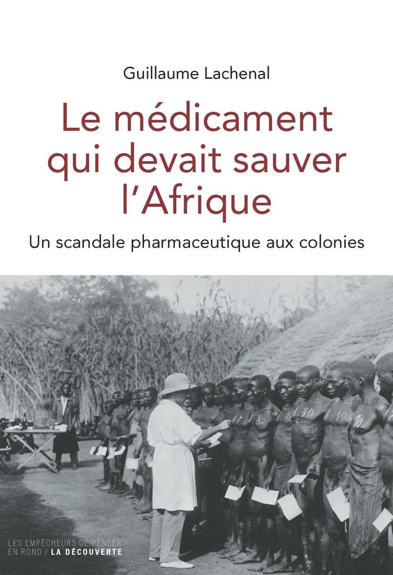 Le médicament qui devait sauver l'Afrique - Guillaume LACHENAL