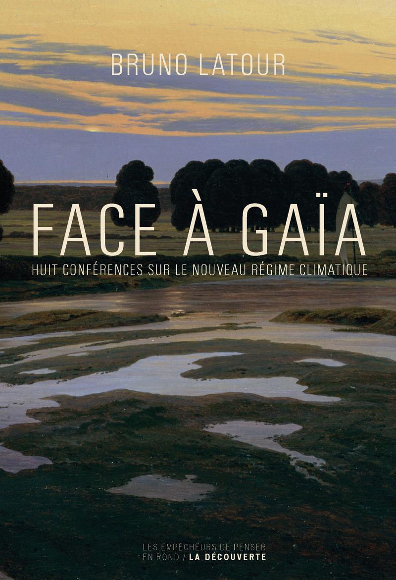 Face à Gaïa - Bruno LATOUR