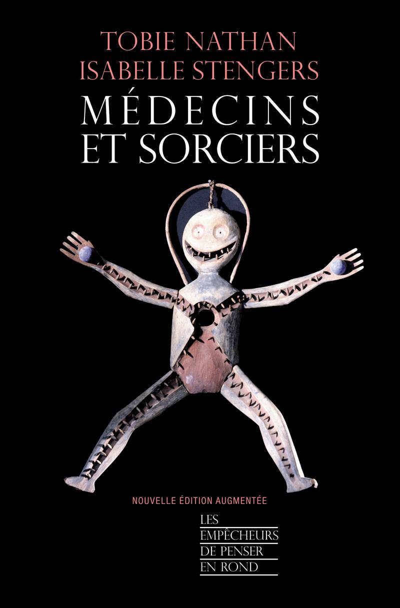 Médecins et sorciers - Tobie NATHAN, Isabelle STENGERS