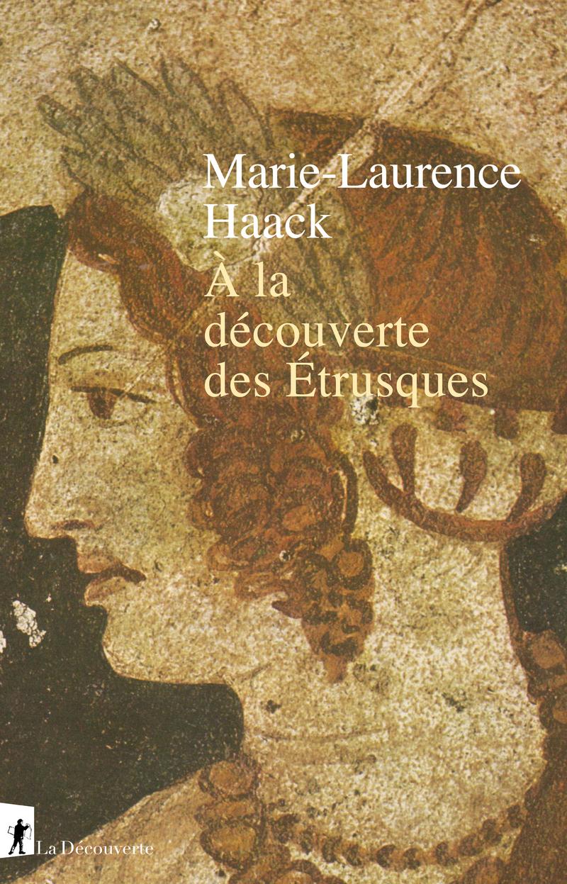 À la découverte des Étrusques - Marie-Laurence HAACK