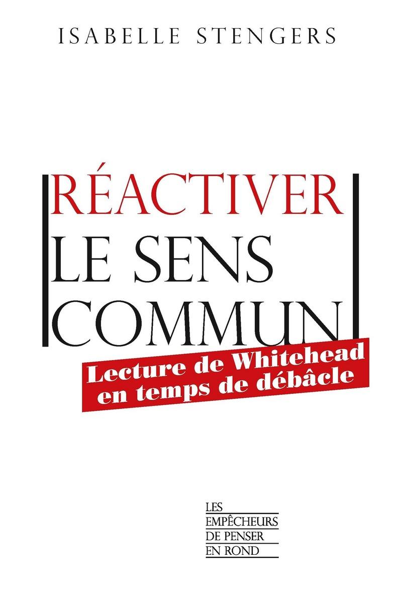 Réactiver le sens commun - Isabelle STENGERS