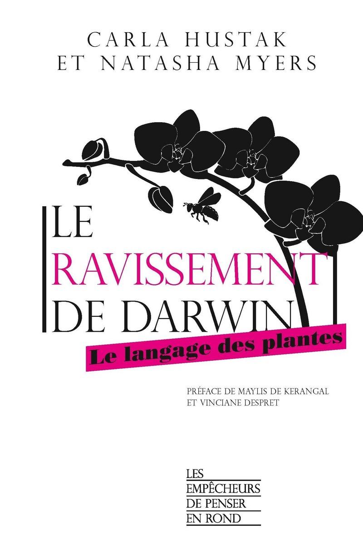 Le ravissement de Darwin - Carla HUSTAK, Natasha MYERS