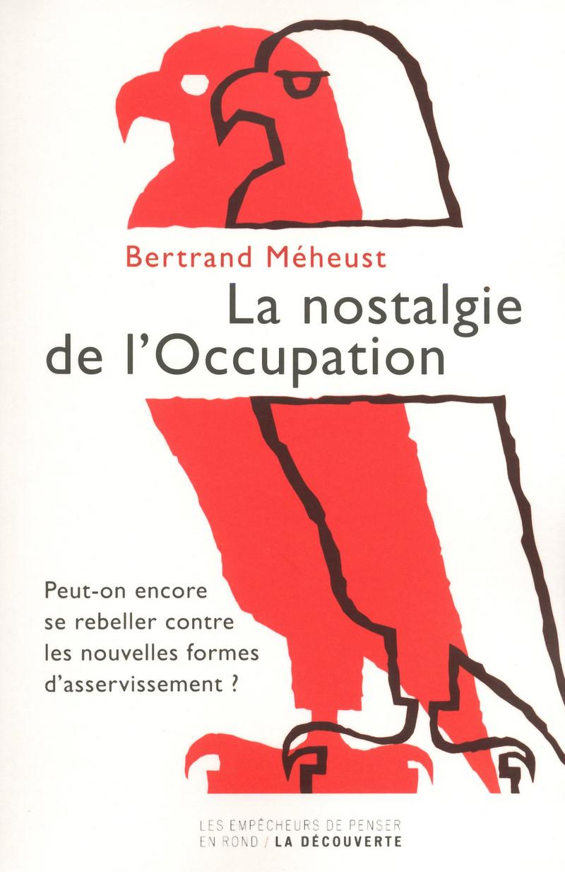 La nostalgie de l'Occupation - Bertrand MÉHEUST