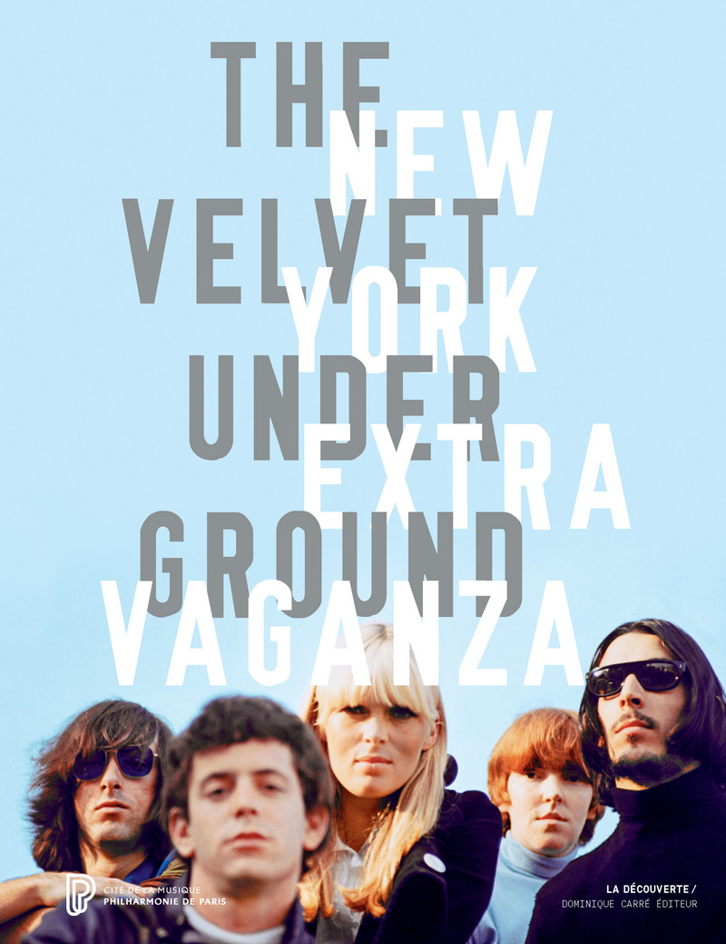 The Velvet Underground New York Extravaganza - Christian FEVRET, Carole MIRABELLO
