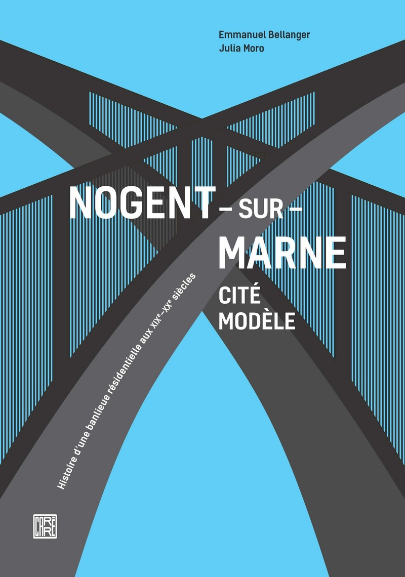 Nogent-sur-Marne cité modèle - Emmanuel BELLANGER, Julia MORO
