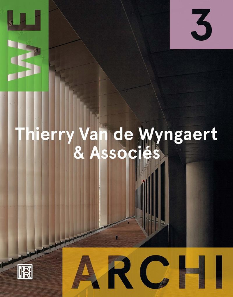 We Archi 03 : Thierry Van de Wyngaert & Associés -  REVUE WE ARCHI