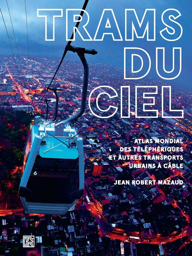 Trams du ciel - Jean Robert MAZAUD