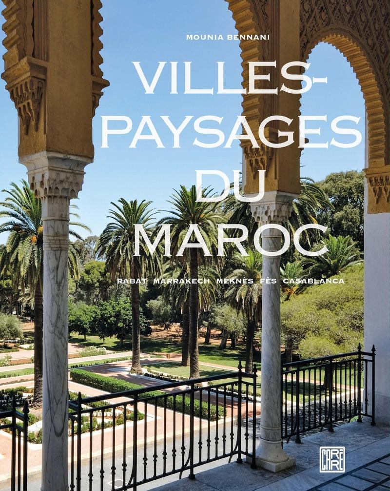 Villes-paysages du Maroc - Mounia BENNANI