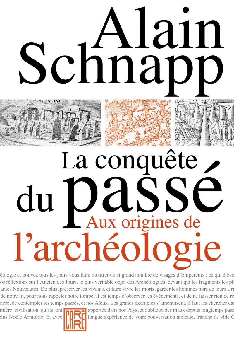 La conquête du passé - Alain SCHNAPP