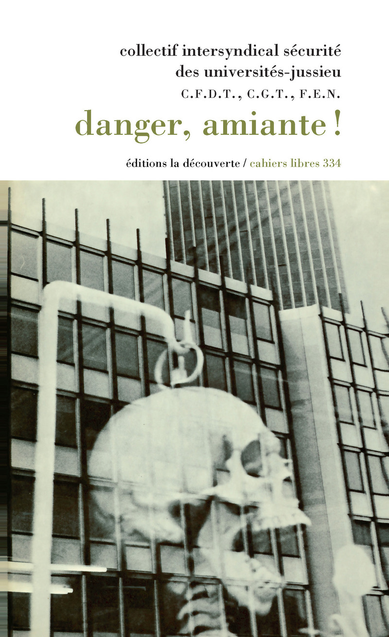 Danger, amiante ! -  COLLECTIF INTERSYNDICAL DES UNIVERSITES - JUSSIEU