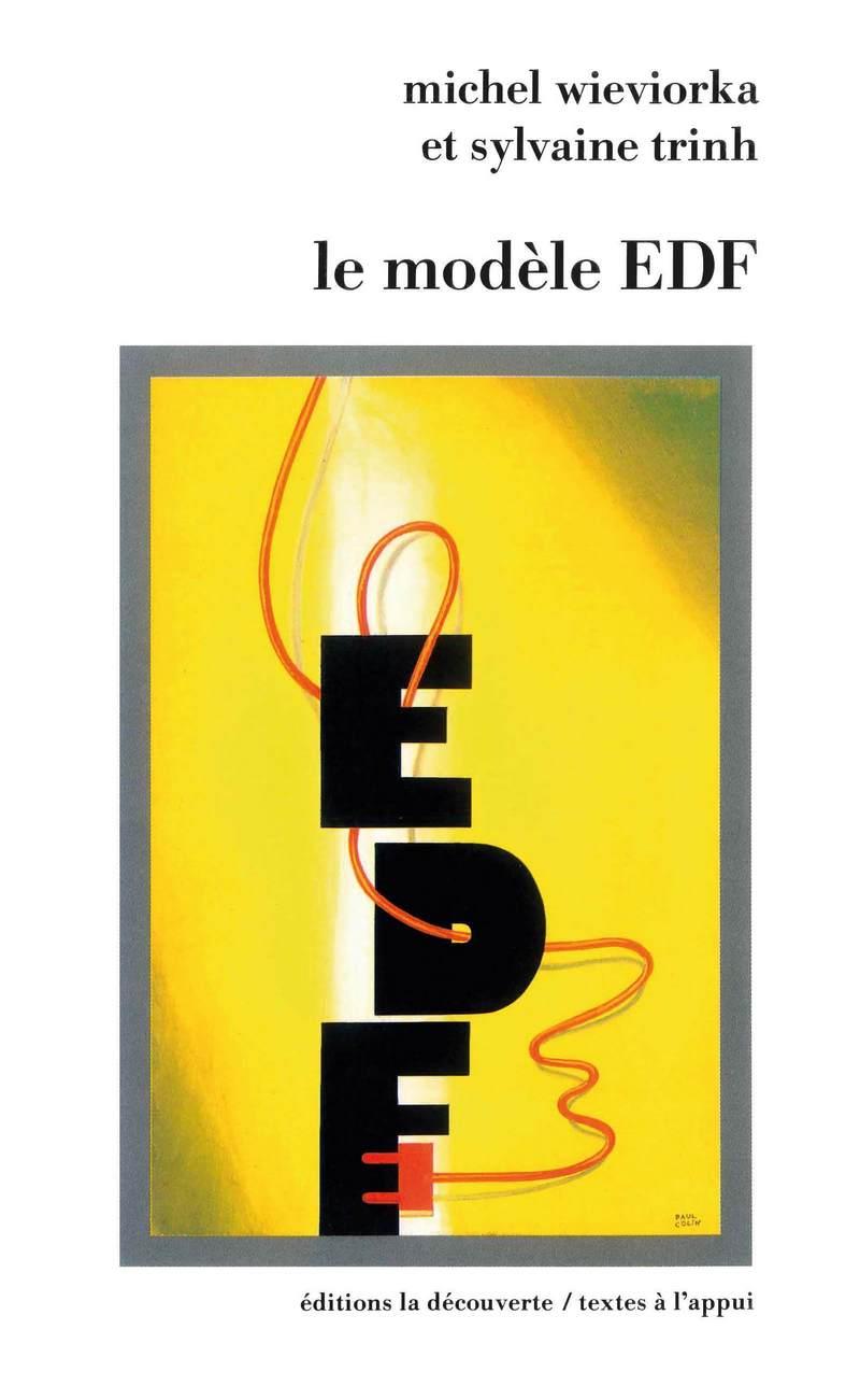 Le modèle EDF - Sylvaine TRINH, Michel WIEVIORKA