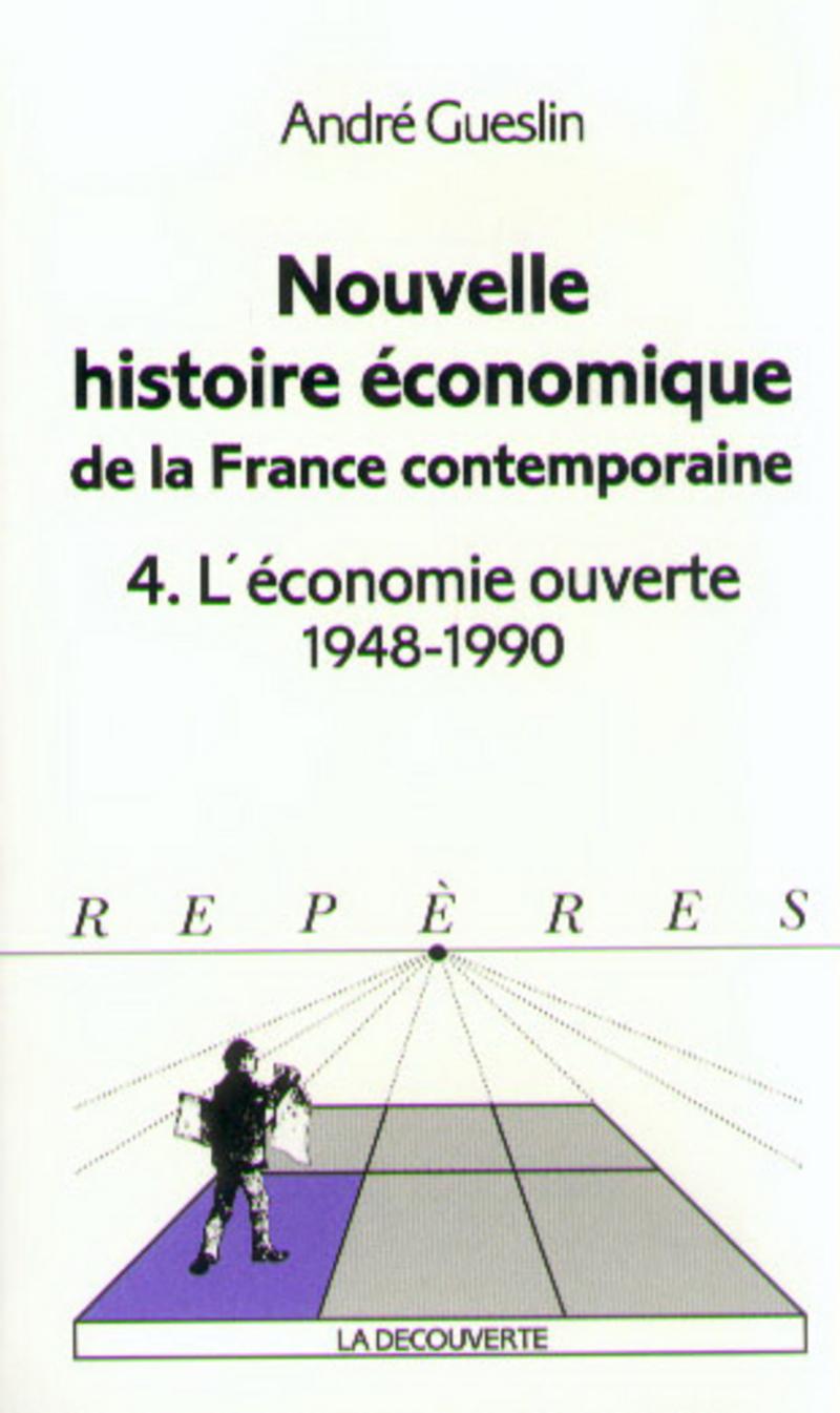 Nouvelle histoire économique de la France contemporaine - André GUESLIN
