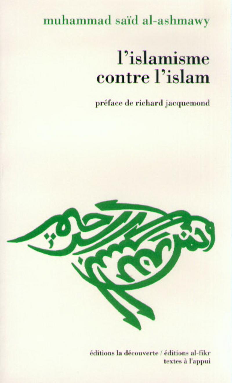 L'islamisme contre l'islam - Muhammad Saïd AL-ASHMAWY