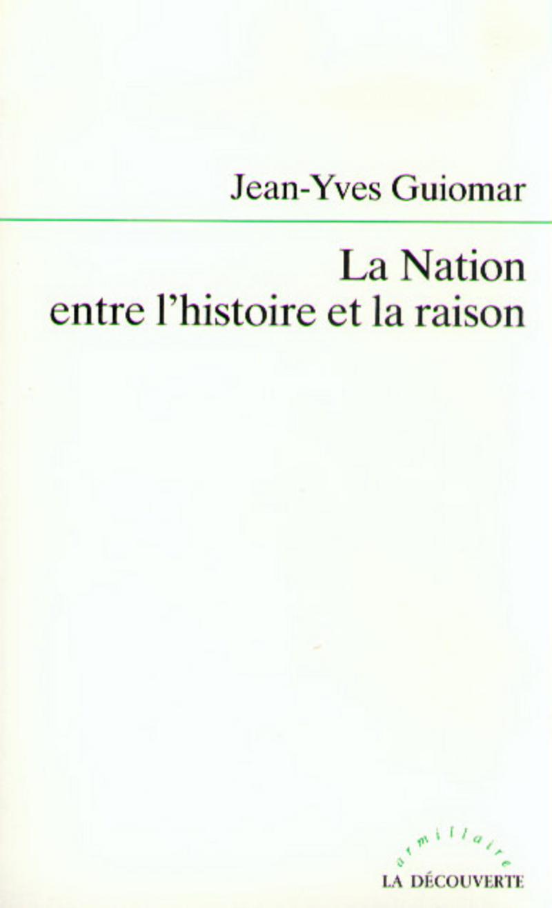 La Nation entre l'histoire et la raison - Jean-Yves GUIOMAR