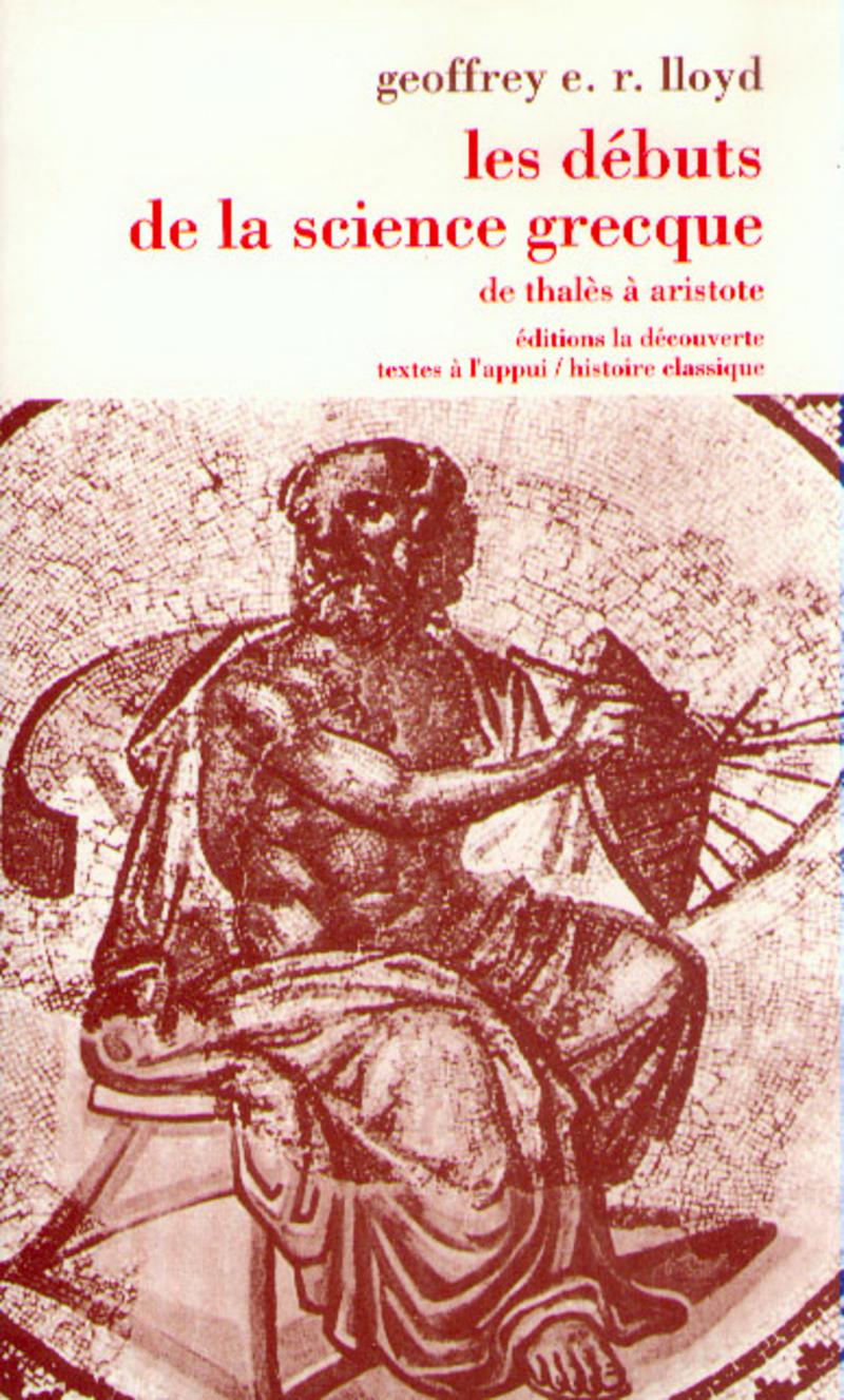 Les débuts de la science grecque - Geoffrey E. R. LLOYD