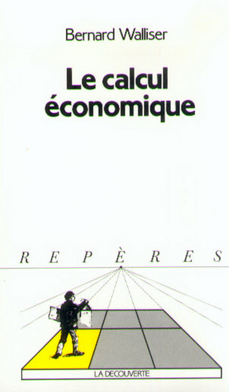 Le calcul économique - Bernard WALLISER