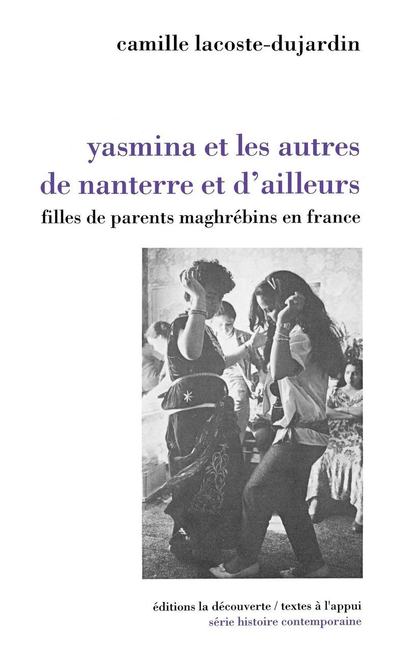 Yasmina et les autres, de Nanterre et d'ailleurs - Camille LACOSTE-DUJARDIN
