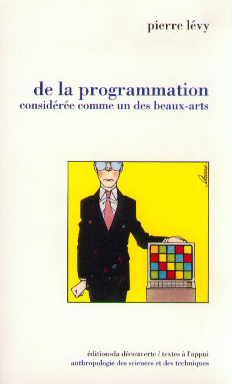 De la programmation considérée comme un des Beaux-Arts - Pierre LÉVY