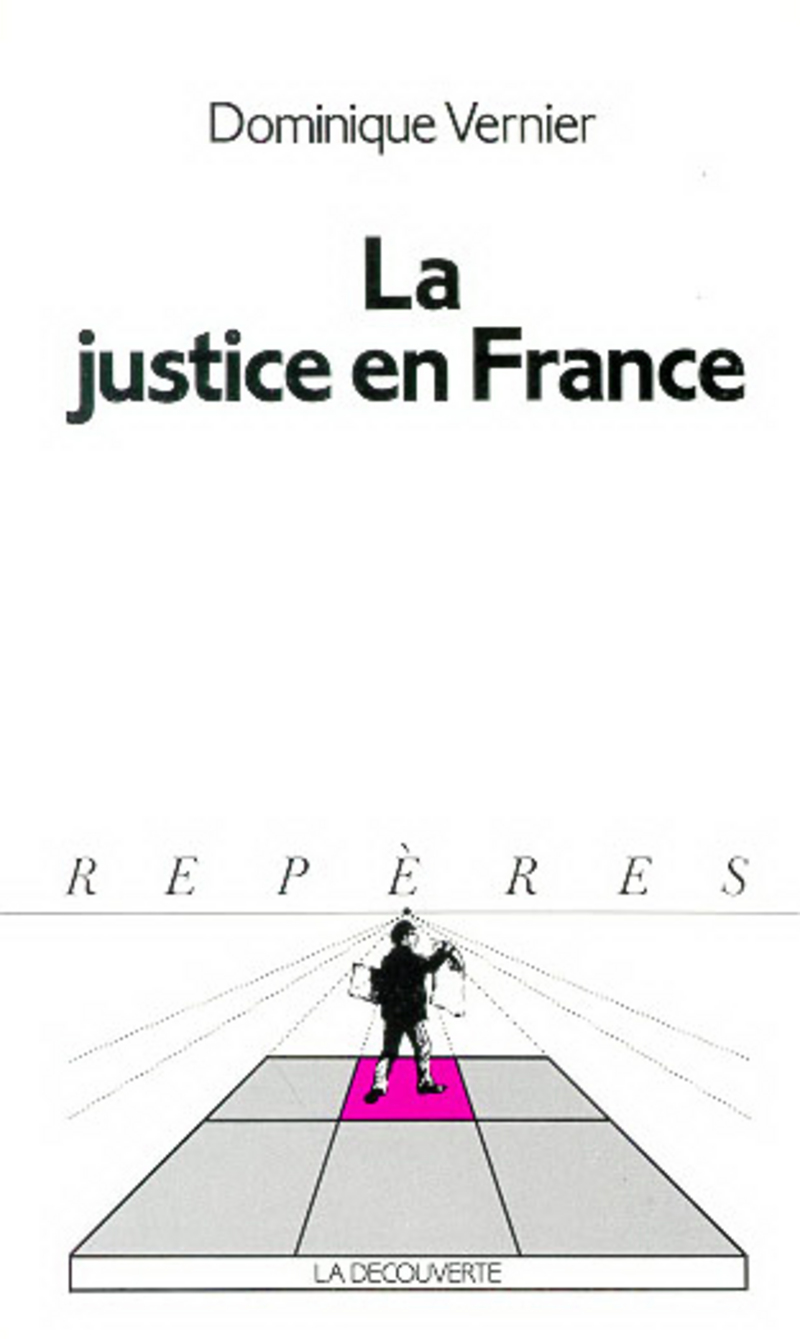 La justice en France - Dominique VERNIER