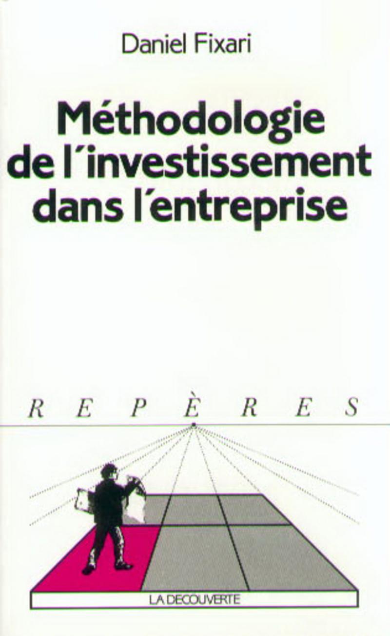 Méthodologie de l'investissement dans l'entreprise - Daniel FIXARI