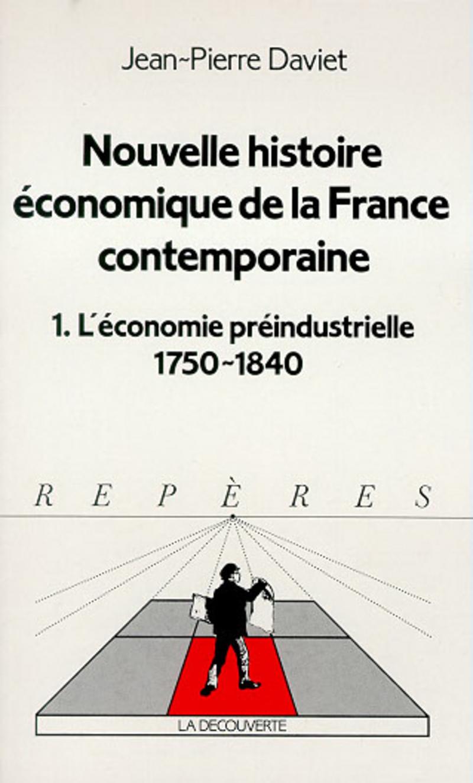 Nouvelle histoire économique de la France contemporaine - Jean-Pierre DAVIET