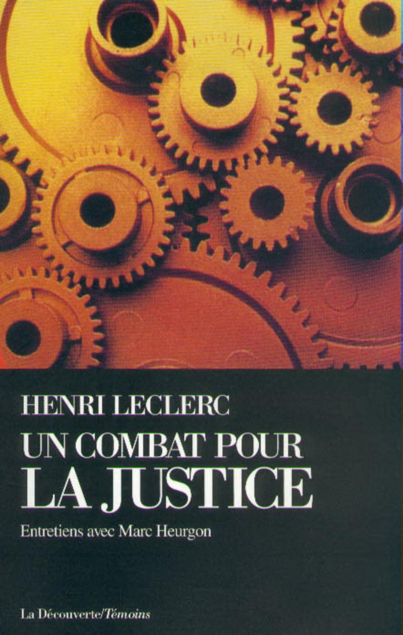 Un combat pour la justice - Henri LECLERC