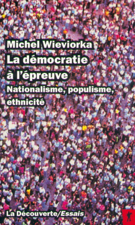 379d86323a6 La démocratie à l épreuve - Michel WIEVIORKA - Éditions La Découverte